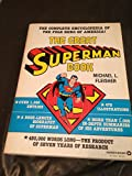 The Great Superman Book: The Complete Encyclopedia of the Folk Hero of America (Vol. 3)