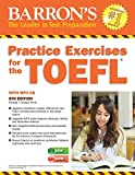 Practice Exercises for the TOEFL with MP3 CD, 8th Edition (Barron's Test Prep)