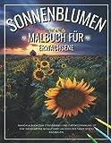Sonnenblumen: Malbuch für Erwachsene: Mandala-Buch zum Stressabbau und zur Entspannung ist eine großartige Möglichkeit, am Ende des Tages Stress abzubauen.