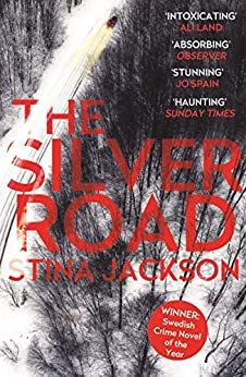 The Silver Road: This compelling and haunting read is perfect for fans of Daniel Woodrell's Winter's Bone by [Stina Jackson, Susan Beard]