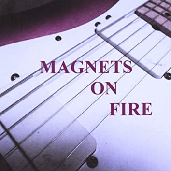 Magnets On Fire