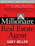 The Millionaire Real Estate Agent: It's Not About the Money It's About...