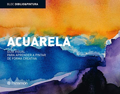 Bloc D&P: Acuarela: Guía visual para aprender a pintar de forma creativa (Bloc dibujo & pintura)