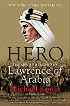 Hero: The Life and Legend of Lawrence of Arabia