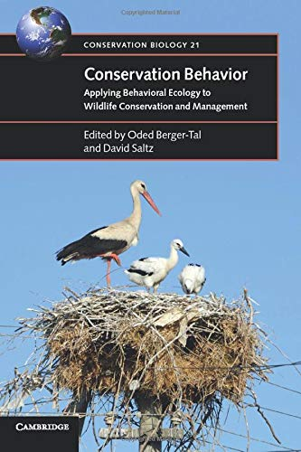 Conservation Behavior: Applying Behavioral Ecology to Wildlife Conservation and Management (Conservation Biology)