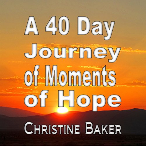 A 40 Day Journey of Moments of Hope audiobook cover art