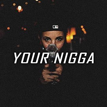 Your Nigga