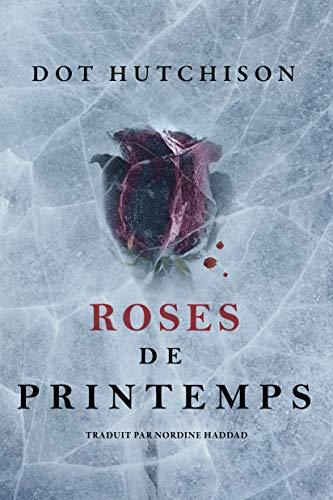Roses de printemps (La Trilogie du Collectionneur t. 2) (French Edition)