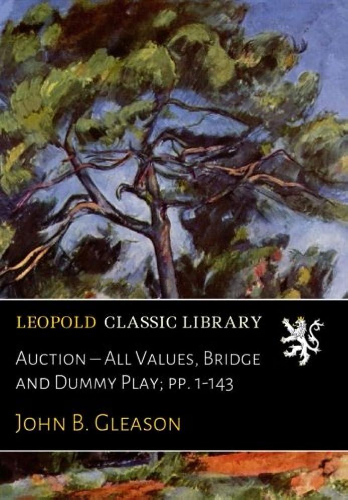 ウィンクベーシック拍手するAuction – All Values, Bridge and Dummy Play; pp. 1-143