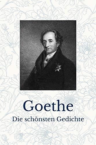 Goethe: Die schönsten Gedichte