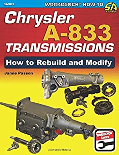 Chrysler A-833 Transmissions: How to Rebuild and Modify (Workbench How-to)