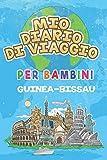 Mio Diario Di Viaggio Per Bambini Guinea-Bissau: 6x9 Diario di viaggio e di appunti per bambini I Completa e disegna I Con suggerimenti I Regalo ... vacanze in Guinea-Bissau (Italian Edition)