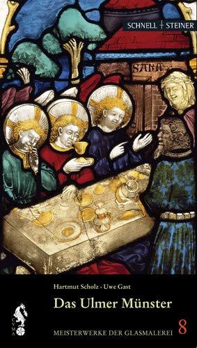 Das Ulmer Münster (Meisterwerke der Glasmalerei, Band 8)