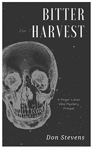 Bitter Harvest: A Finger Lakes Wine Mystery Prequel (Finger Lakes Wine Mysteries)