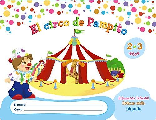 El circo de Pampito 2-3 años. Proyecto Educación Infantil. Algaida. 1º Ciclo...