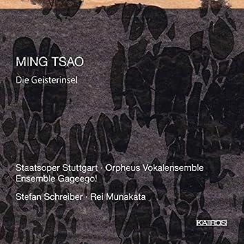 Ming Tsao: Die Geisterinsel, Serenade & If Ears Were All That Were Needed