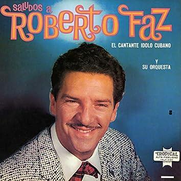 Saludos A Roberto Faz