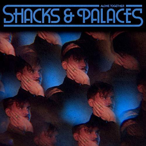 Shacks & Palaces
