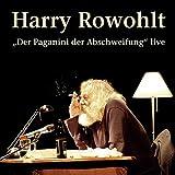 Harry Rowohlt, 'Der Paganini der Abschweifung' live, 2 Audio-CDs