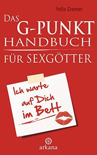 Das G-Punkt-Handbuch für Sexgötter
