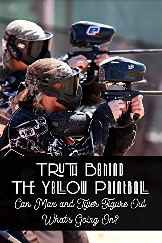Truth Behind The Yellow Paintball: Can Max and Tyler Figure Out What's Going On?: Paintball Field