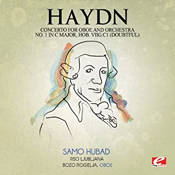 Haydn: Concerto for Oboe and Orchestra No. 1 in C Major, Hob. VIIg:C1 (doubtful) [Digitally Remastered]