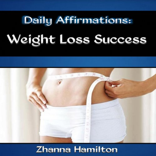 Daily Affirmations: Weight Loss Success audiobook cover art