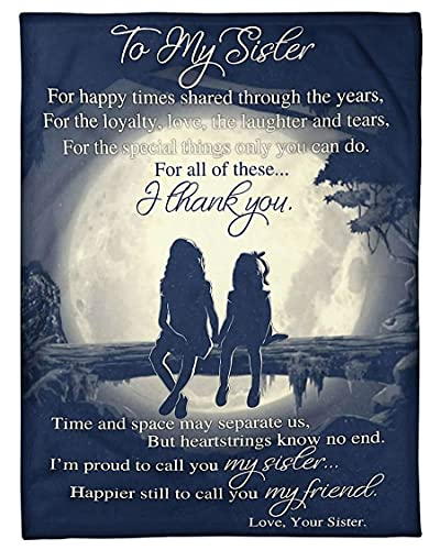to My Sister Fleece Blanket Loyalty Love Laughter and tears I'm Proud Call Sister from Sister Moon Blankets for Bed Couch Sofa Living Room Picnic Suitable