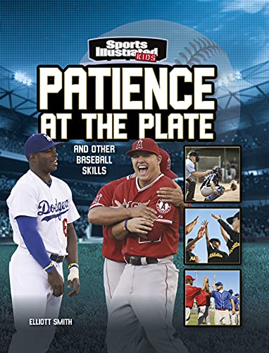 Patience at the Plate: And Other Baseball Skills (Sports Illustrated Kids: More Than a Game)