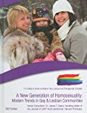 A New Generation of Homosexuality: Modern Trends in Gay and Lesbian Communities (Gallup's Guide to Modern Gay, Lesbian and Transgender Lifestyle (Library))