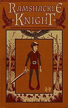 Ramshackle Knight: A Folk Tale by [Dan Wolff]