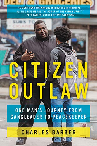 Compare Textbook Prices for Citizen Outlaw: One Man's Journey from Gangleader to Peacekeeper Illustrated Edition ISBN 9780062692856 by Barber, Charles