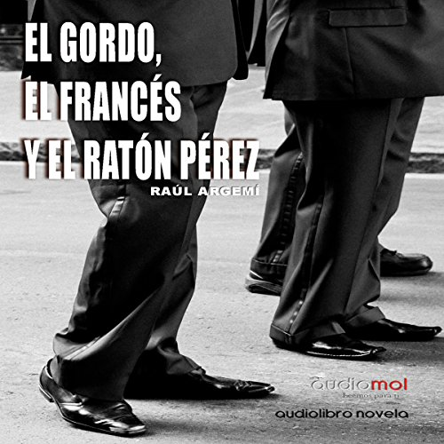 El gordo, el francés y el Ratón Pérez [The Fat, the French, and the Tooth Fairy] audiobook cover art