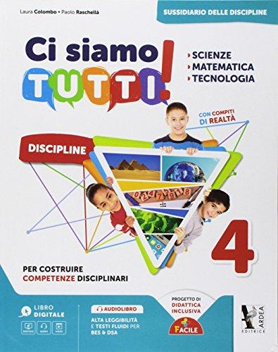 Ci siamo tutti! Scienze, matematica, tecnologia. Per la 4ª classe della Scuola elementare. Con espansione online