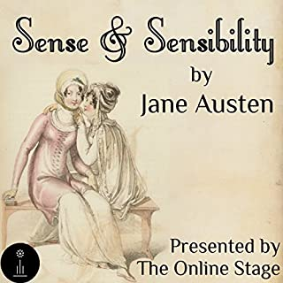 Sense and Sensibility                   By:                                                                                                                                 Jane Austen                               Narrated by:                                                                                                                                 Cate Barratt,                                                                                        Libby Stephenson,                                                                                        Amanda Friday,                   and others                 Length: 11 hrs and 26 mins     5 ratings     Overall 5.0