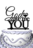 Meijiafei God Gave Me You Rustic Wedding Cake Topper