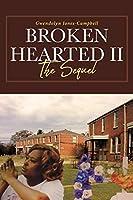 Broken Hearted II: The Sequel