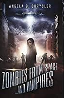 Zombies from Space and Vampires: Premium Hardcover Edition