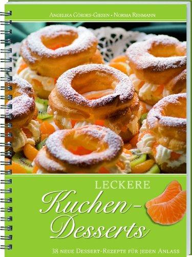 Leckere Kuchen-Desserts: 38 neue Dessert-Rezepte für jeden Anlass