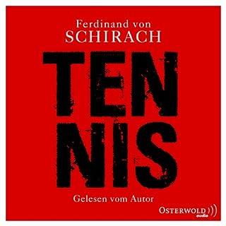 Tennis     Eine Kurzgeschichte              Autor:                                                                                                                                 Ferdinand von Schirach                               Sprecher:                                                                                                                                 Ferdinand von Schirach                      Spieldauer: 24 Min.     100 Bewertungen     Gesamt 4,3