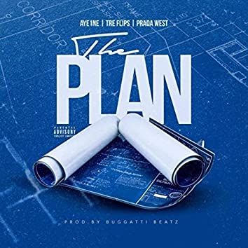 The Plan (feat. Aye1ne & Prada West)
