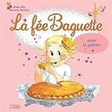 La Fee Baguette Aime Galette