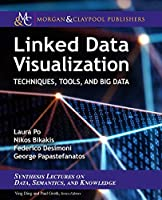 Linked Data Visualization: Techniques, Tools, and Big Data Front Cover