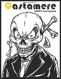 Qastamere Fantasy Coloring Book: For adults that love to color a horror/fantasy coloring book. Full of skulls, animals, hu...