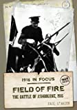 Field of Fire: The Battle of Ashbourne, 1916 (2) (1916 in Focus)