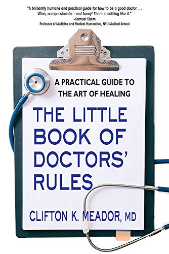 The Little Book of Doctors' Rules: A Practical Guide to the Art of Healing