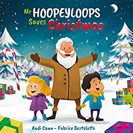 Mr. Hoopeyloops Saves Christmas (Explore Glass Artists Book 3) by [Andi Cann]