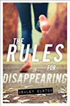 The Rules for Disappearing (Rules, The) by Ashley Elston (2013-05-14)