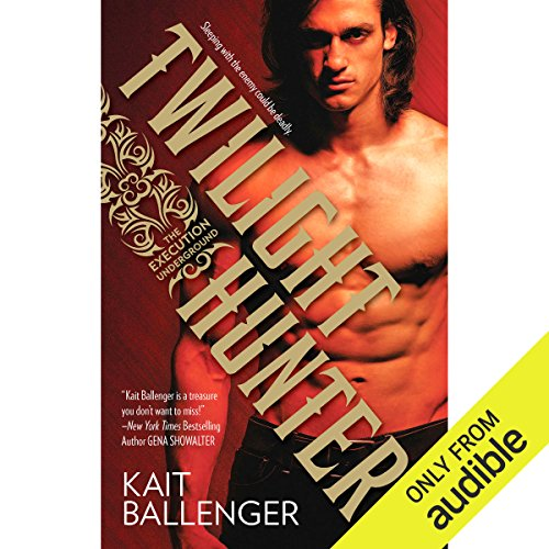 Twilight Hunter     Execution Underground, Book 1              By:                                                                                                                                 Kait Ballenger                               Narrated by:                                                                                                                                 Kim McKean                      Length: 10 hrs and 10 mins     25 ratings     Overall 4.0