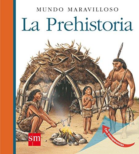 La Prehistoria: 10 (Mundo maravilloso)